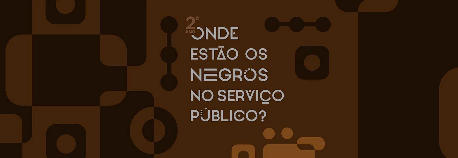 Lideranças debatem a ausência do negro no serviço público